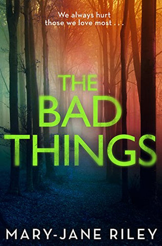 The Bad Things: A Gripping Crime Thriller Full Of Twists And Turns (Alex Devlin, Book 1)