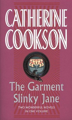 The Garment & Slinky Jane: Two Wonderful Novels In One Volume (Catherine Cookson Ominbuses)