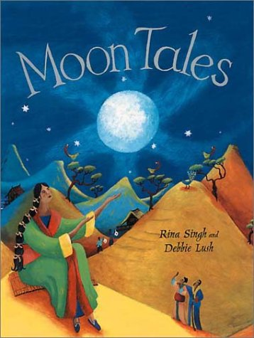 Moon Tales: Myths Of The Moon From Around The World (Bloomsbury Paperbacks)