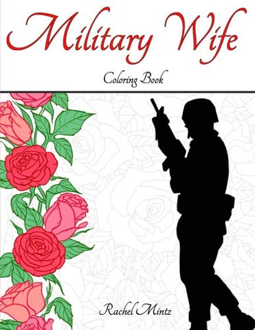 Military Wife Coloring Book: Romantic & Patriotic Designs For Spouses And Girlfriends Of Army Soldiers