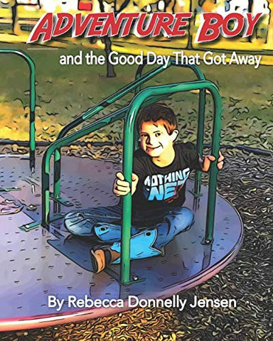 Adventure Boy And The Good Day That Got Away
