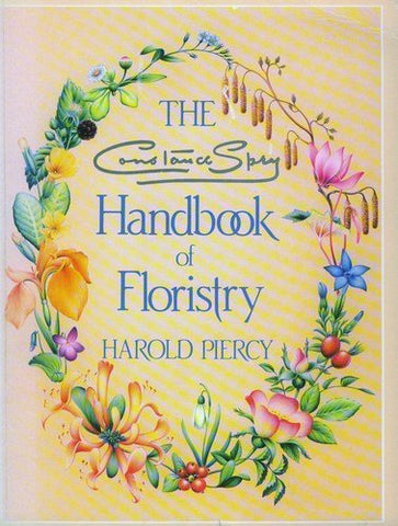 The Constance Spry Handbook Of Floristry