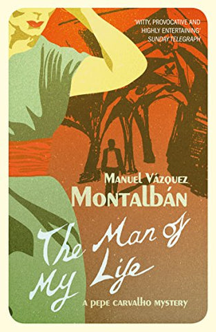 Man Of My Life (A Pepe Carvalho Mystery)