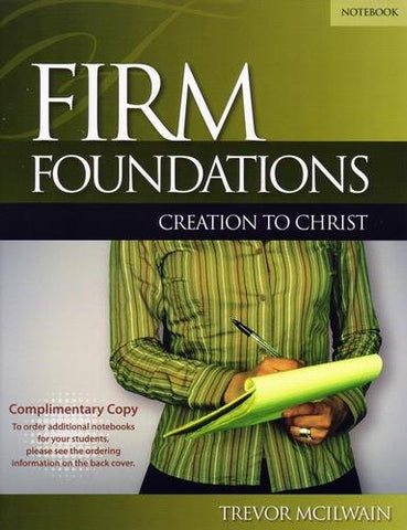 Firm Found.Creation To Christ-Study Gde By Trevor Mcilwain (2009-05-03)