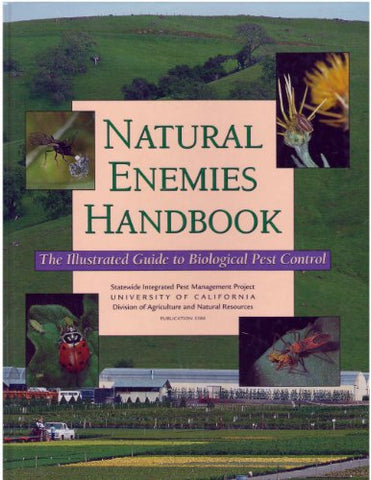 Natural Enemies Handbook: The Illustrated Guide To Biological Pest Control (University Of California, Division Of Agriculture Publication # 3386)