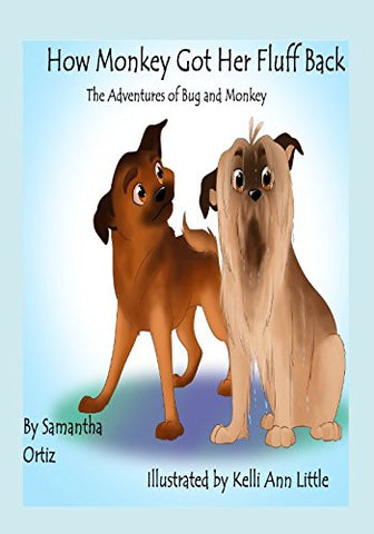 How Monkey Got Her Fluff Back: The Adventures Of Bug And Monkey