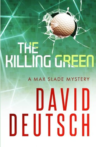 The Killing Green (Max Slade Mysteries) (Volume 2)
