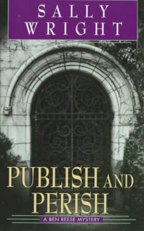 Publish And Perish (Ben Reese Mysteries, No. 1)