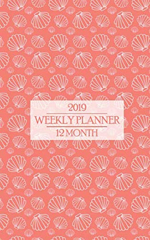 2019 Weekly Planner: Living Coral 12 Month Calendar Is The Color Of The Year For 2019! Beautiful Shells Keep The Islands Close (Living Coral Planner)