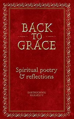 Back To Grace: Spiritual Poetry And Reflections
