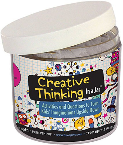 Creative Thinking In A Jar: Activities And Questions To Turn Kids Imaginations Upside Down