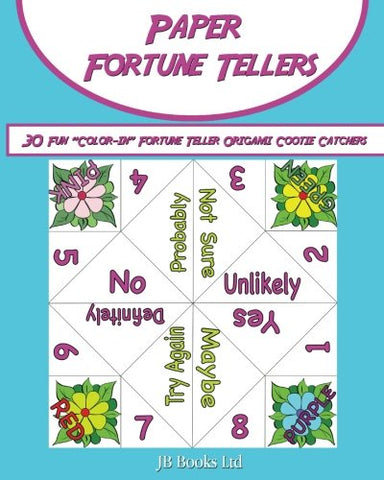Paper Fortune Tellers!: 30  Fun Color-In Fortune Teller Origami Cootie Catchers!