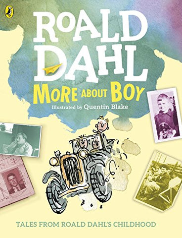 More About Boy: Tales From Roald Dahl'S Childhood