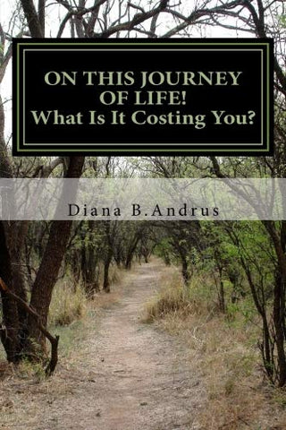 On This Journey Of Lifewhat Is It Costing You
