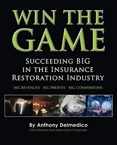 Win The Game: Succeeding Big In The Insurance Restoration Industry