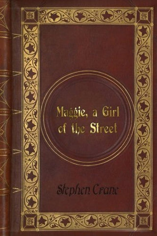 Stephen Crane - Maggie, A Girl Of The Street