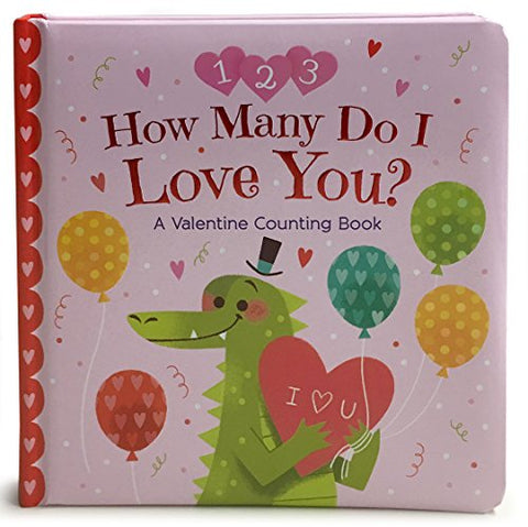How Many Do I Love You: A Valentine Counting Book (Padded Picture Book)