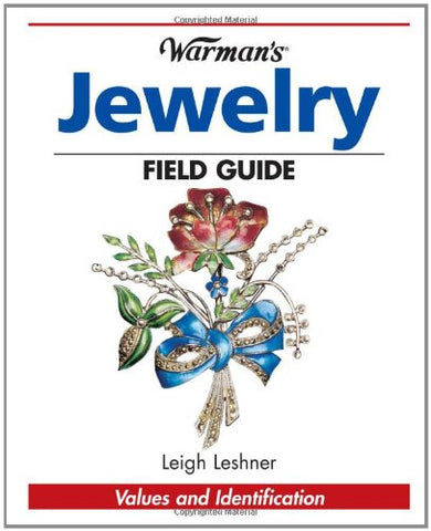 Warman'S Antique Jewelry Field Guide: Values And Identification (Warman'S Field Guide)
