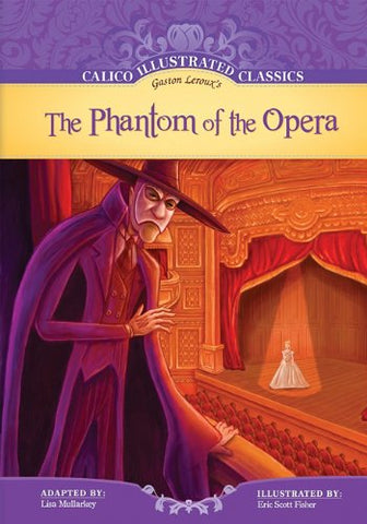 The Phantom Of The Opera (Calico Illustrated Classics) (Calico Illustrated Classics Set 2)