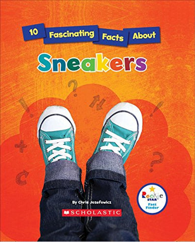10 Fascinating Facts About Sneakers (Rookie Star)