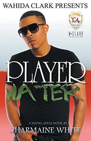 Player Hater (Wahida Clark Presents Ya)