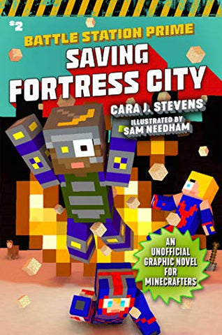 Saving Fortress City: An Unofficial Graphic Novel For Minecrafters, Book 2 (Unofficial Battle Station Prime Series)