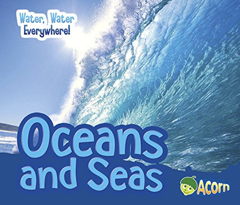 Oceans And Seas (Water, Water Everywhere!)
