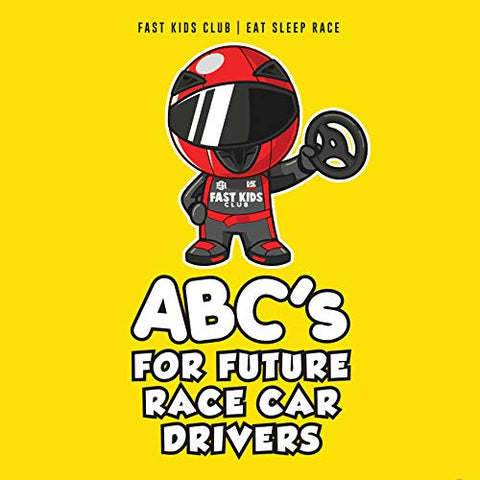 Abc'S For Future Race Car Drivers Alphabet Book (Baby Book, Children'S Book, Toddler Book)