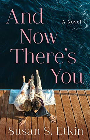 And Now There'S You: A Novel