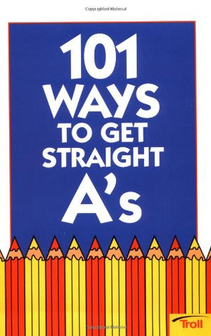 101 Ways To Get Straight A'S (101 Ways)