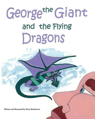 George The Giant And The Flying Dragons