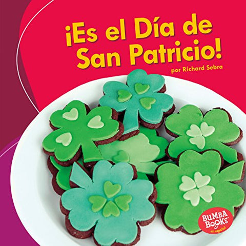 Es El Da De San Patricio! (It'S St. Patrick'S Day!) (Bumba Books En Espaol: Es Una Fiesta!/ It'S A Holiday!) (Spanish Edition)