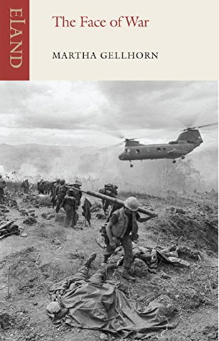 The Face Of War: Writings From The Frontline,1937-1985