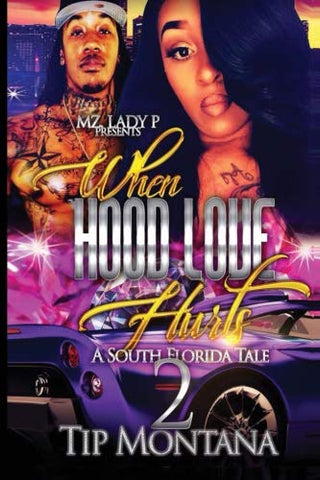 When Hood Love Hurts 2: A South Florida Tale (Volume 2)