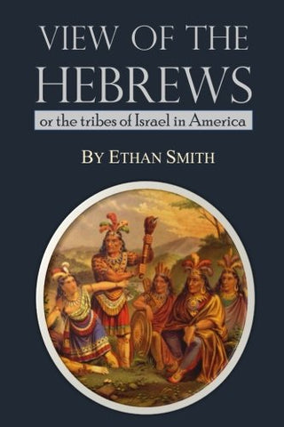 View Of The Hebrews; Or The Tribes Of Israel In America