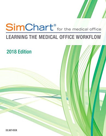 Simchart For The Medical Office:  Learning The Medical Office Workflow - 2018 Edition