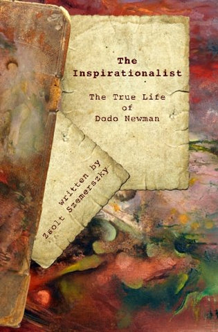 The Inspirationalist: The True Life Of Dodo Newman