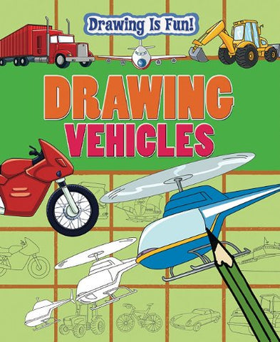 Drawing Vehicles (Drawing Is Fun!)