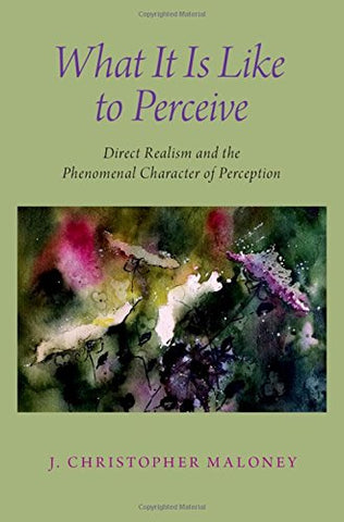 What It Is Like To Perceive: Direct Realism And The Phenomenal Character Of Perception