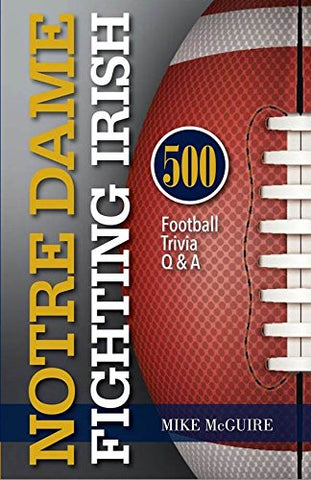 Notre Dame Fighting Irish: 500 Football Trivia Q & A