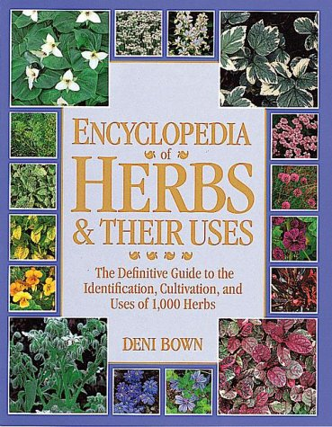 Encyclopedia Of Herbs & Their Uses