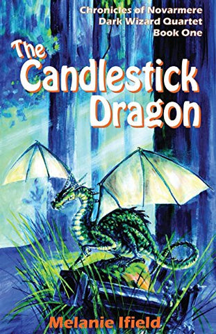 The Candlestick Dragon: Children'S Fantasy Series (Chronicles Of Novarmere: Dark Wizard Series)