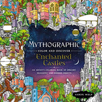 Mythographic Color And Discover: Enchanted Castles: An Artists Coloring Book Of Dreamy Palaces And Hidden Objects