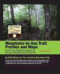 Mountains-To-Sea Trail: Profiles And Maps From The Great Smokies To Mount Mitchell And Beyond