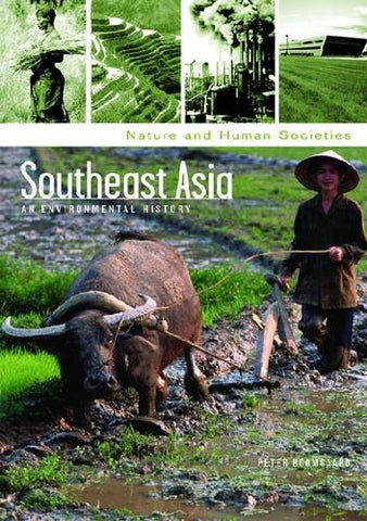 Southeast Asia: An Environmental History (Nature And Human Societies)