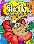 Sloth Coloring Book: A Jumbo Coloring Book With Adorable Cartoon Sloths In Cute Nature Scenes With Inspirational Quotes For Motivation And Relaxing Animals And Kawaii Coloring (Volume 1)