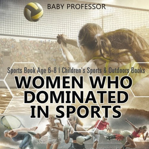 Women Who Dominated In Sports - Sports Book Age 6-8 | Children'S Sports & Outdoors Books