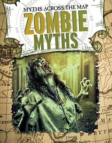 Zombie Myths (Myths Across The Map)