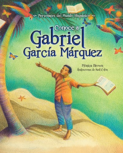 Conoce A Gabriel Garca Mrquez / My Name Is Gabito: The Life Of Gabriel Garca Mrquez  (Spanish Edition) (Historical Figures Of The Hispanic World)