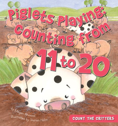 Piglets Playing: Counting From 11 To 20 (Count The Critters)